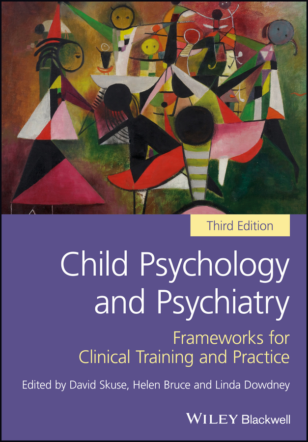 David Skuse Child Psychology and Psychiatry. Frameworks for Clinical Training and Practice m l abbé trochon the pedagogical seminary and journal of genetic psychology