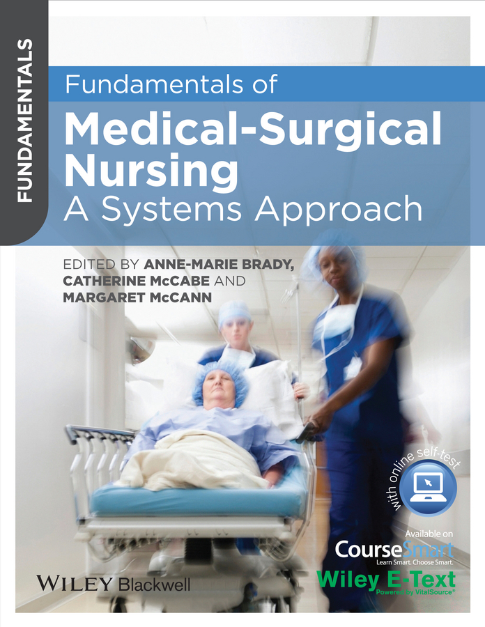 Anne-marie Brady Fundamentals of Medical-Surgical Nursing. A Systems Approach