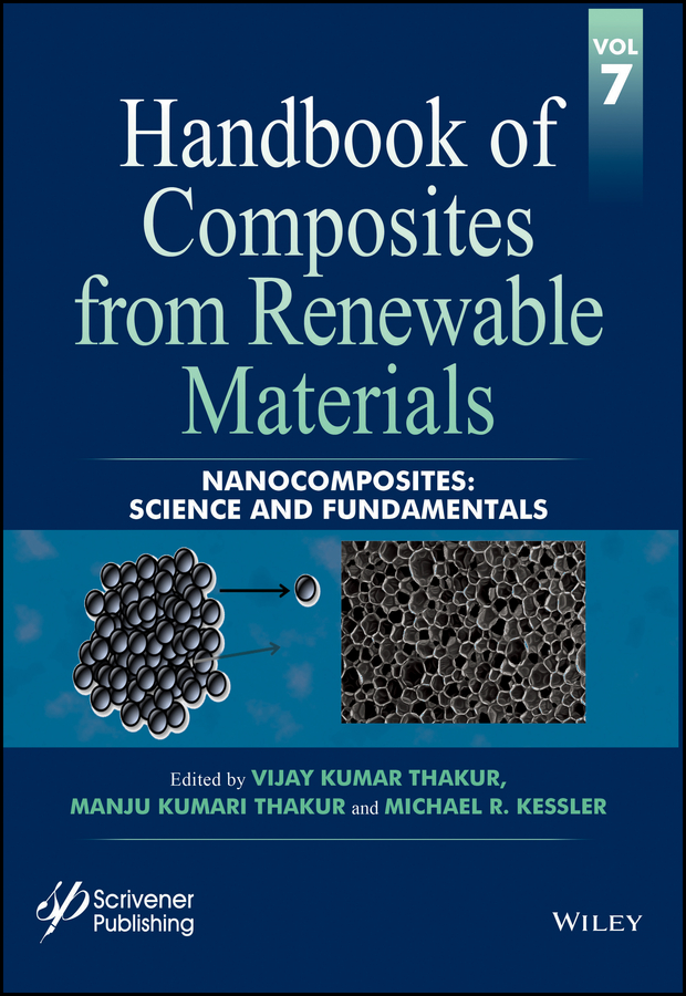 Vijay Thakur Kumar Handbook of Composites from Renewable Materials, Nanocomposites. Science and Fundamentals vijay thakur kumar handbook of composites from renewable materials functionalization