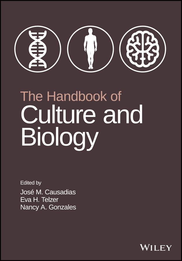 Jose Causadias M. The Handbook of Culture and Biology