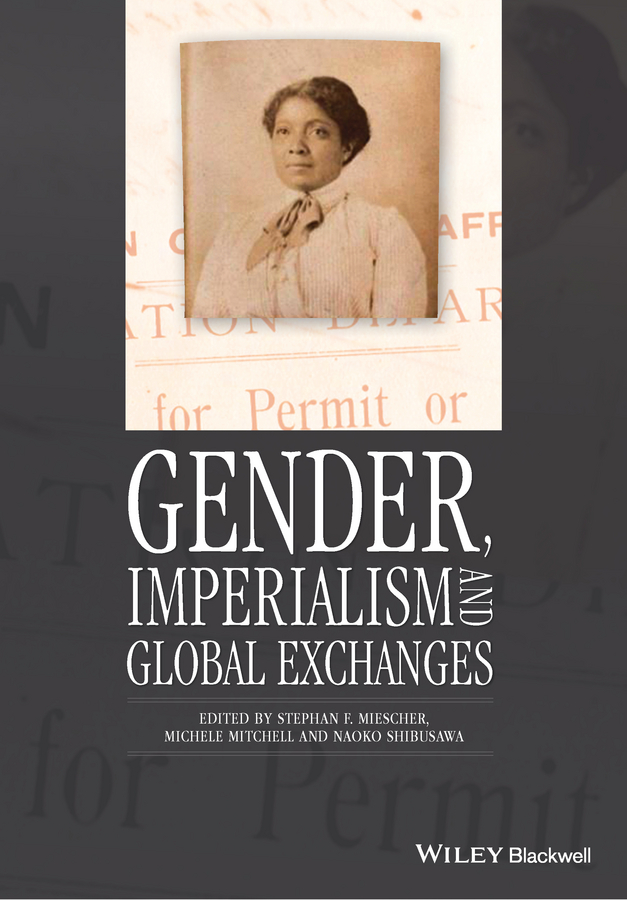 Michele Mitchell Gender, Imperialism and Global Exchanges c bayly a remaking the modern world 1900 2015 global connections and comparisons