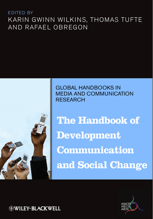 Rafael Obregon The Handbook of Development Communication and Social Change
