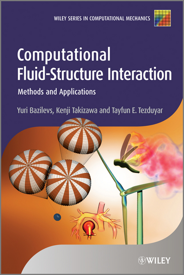 лучшая цена Yuri Bazilevs Computational Fluid-Structure Interaction. Methods and Applications
