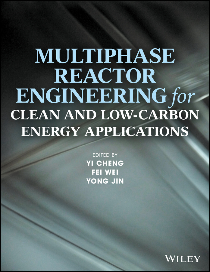 Fei Wei Multiphase Reactor Engineering for Clean and Low-Carbon Energy Applications недорго, оригинальная цена