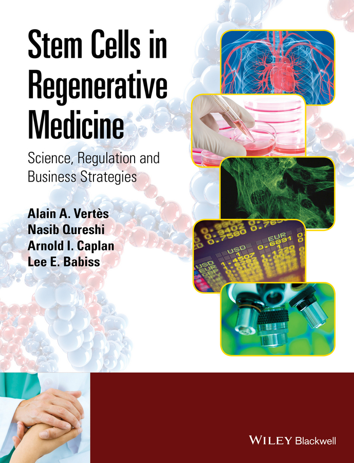 Nasib Qureshi Stem Cells in Regenerative Medicine. Science, Regulation and Business Strategies