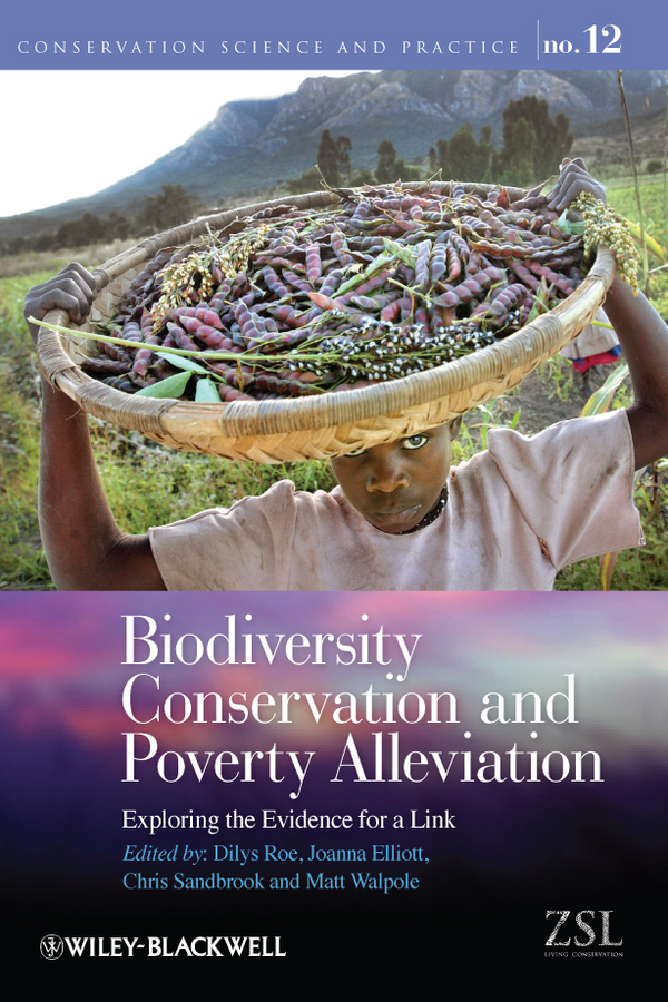 Dilys Roe Biodiversity Conservation and Poverty Alleviation. Exploring the Evidence for a Link все цены