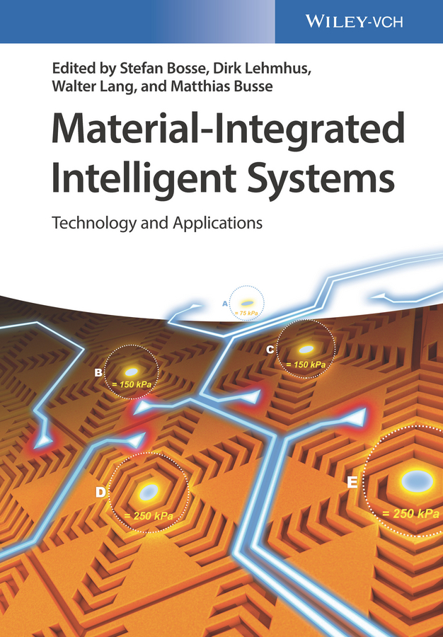 Matthias Busse Material-Integrated Intelligent Systems. Technology and Applications plamen angelov evolving intelligent systems methodology and applications
