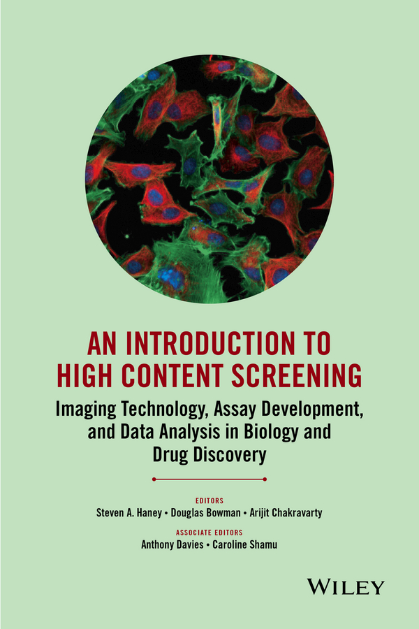 Douglas Bowman An Introduction To High Content Screening. Imaging Technology, Assay Development, and Data Analysis in Biology and Drug Discovery oge marques practical image and video processing using matlab