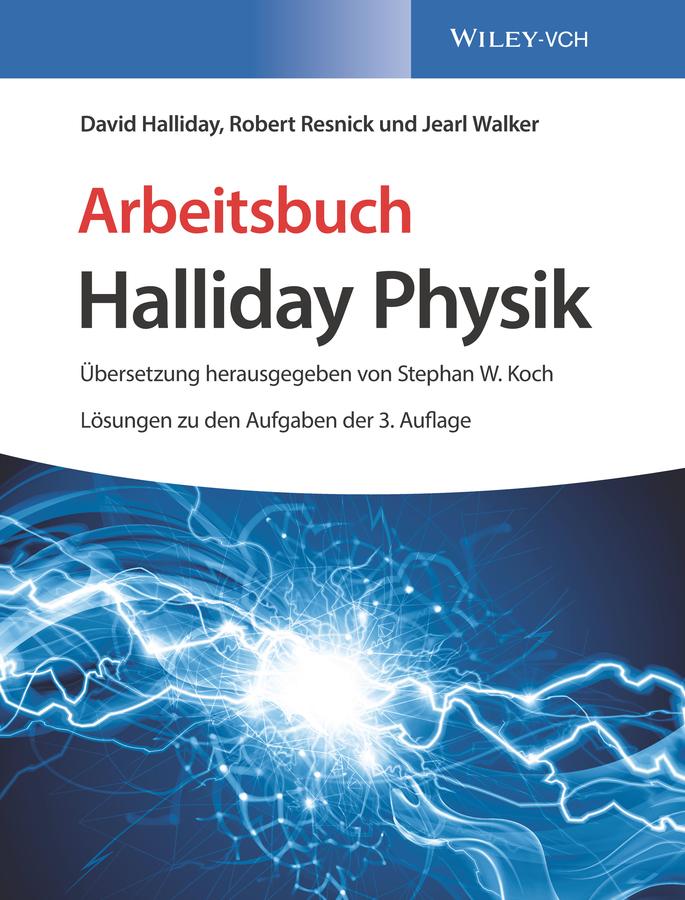David Halliday Arbeitsbuch Halliday Physik, Lösungen zu den Aufgaben der 3. Auflage dalvey dalvey 797