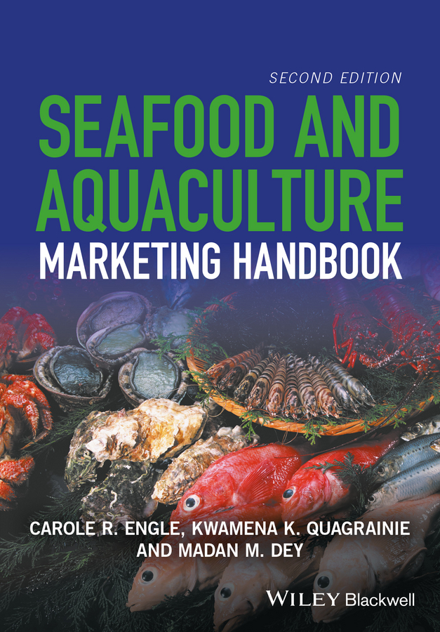 Carole Engle R. Seafood and Aquaculture Marketing Handbook colin nash the history of aquaculture