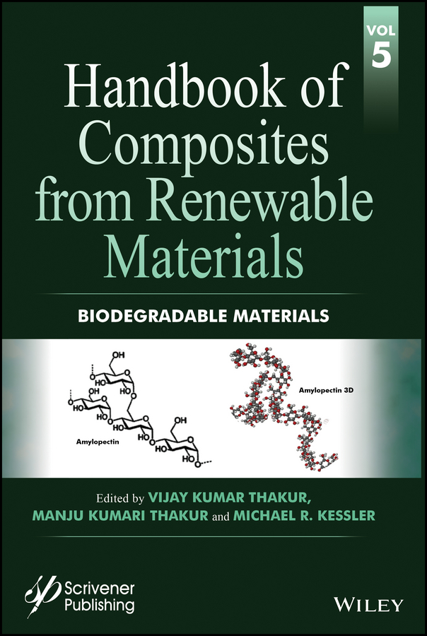 Vijay Thakur Kumar Handbook of Composites from Renewable Materials, Biodegradable Materials vijay thakur kumar handbook of composites from renewable materials functionalization