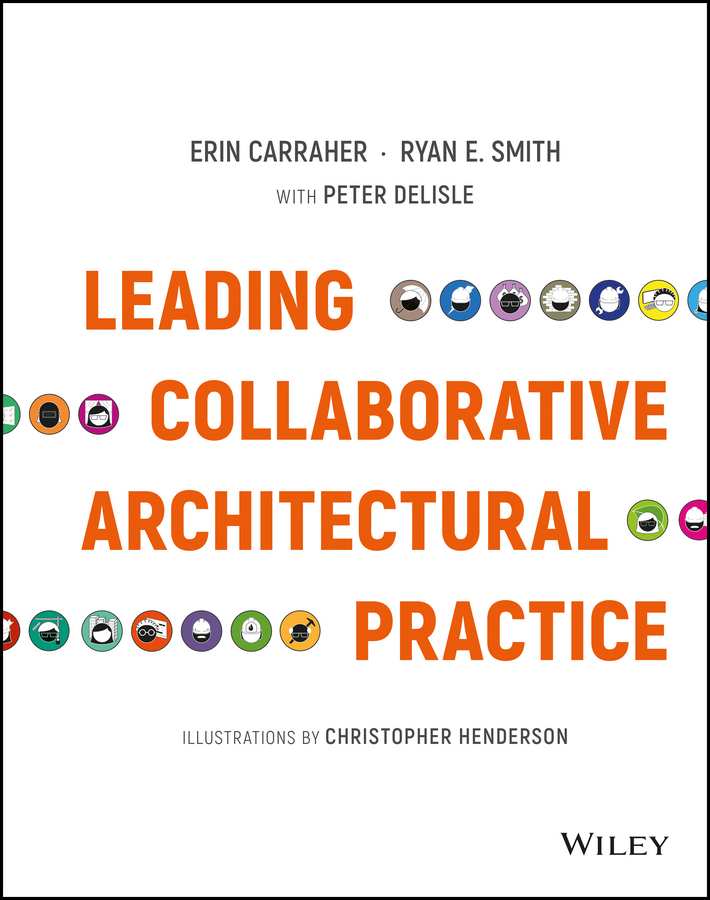 Erin Carraher Leading Collaborative Architectural Practice timothy sullivan t the collaborative sale solution selling in a buyer driven world