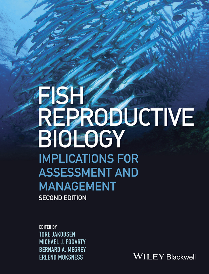 Erlend Moksness Fish Reproductive Biology. Implications for Assessment and Management