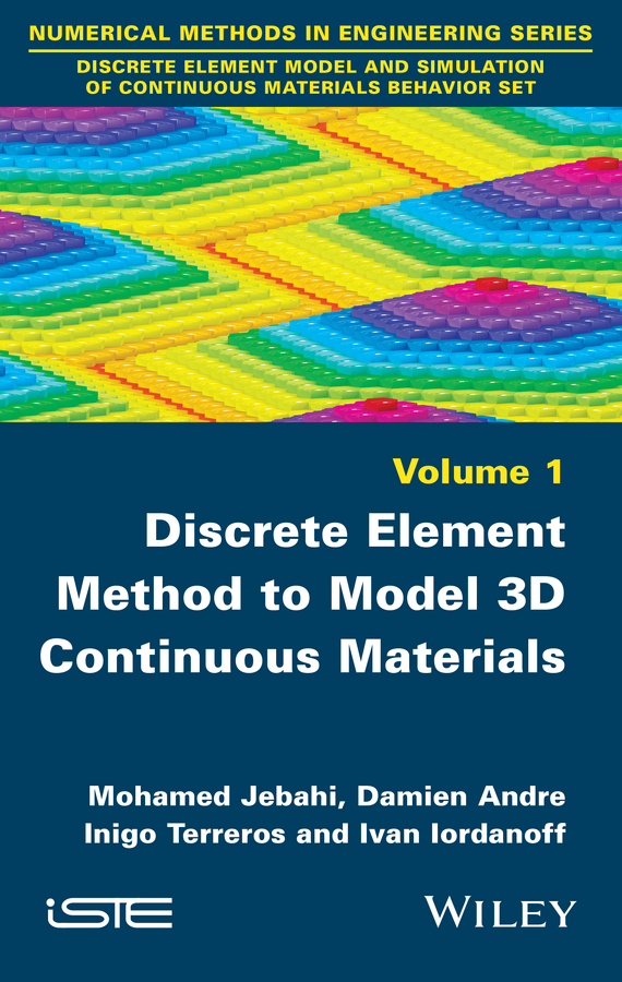 Mohamed Jebahi Discrete Element Method to Model 3D Continuous Materials