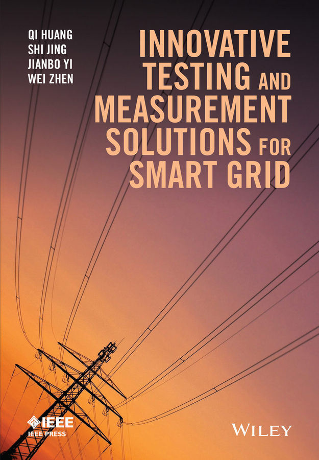 Qi Huang Innovative Testing and Measurement Solutions for Smart Grid grid 2