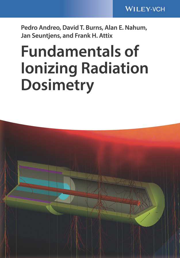 Pedro Andreo Fundamentals of Ionizing Radiation Dosimetry j mahan robert the monte carlo ray trace method in radiation heat transfer and applied optics