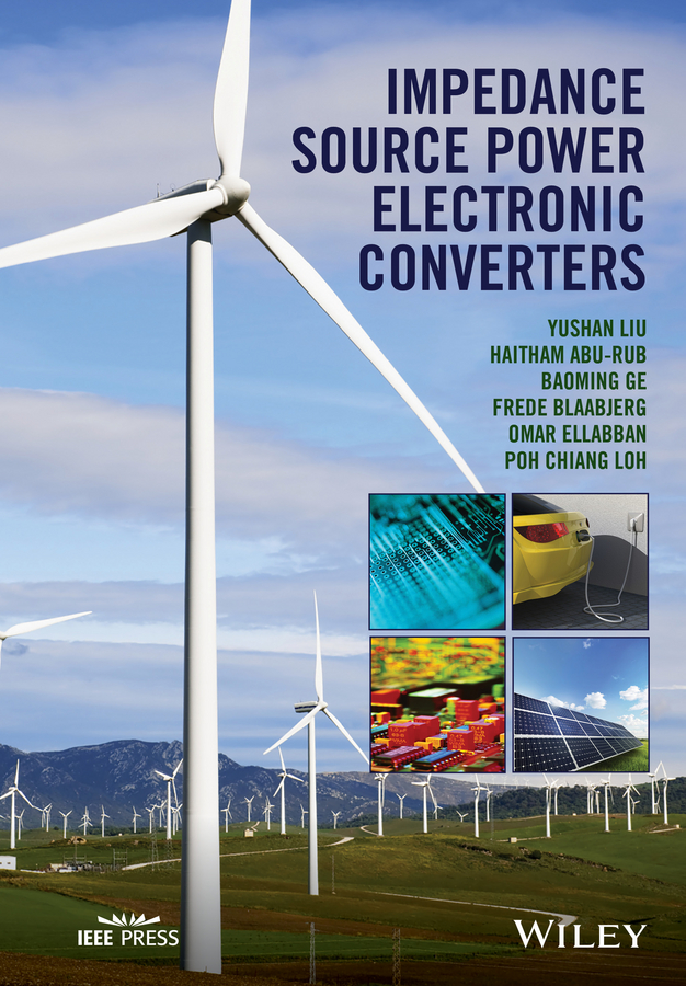 Poh Loh Chiang Impedance Source Power Electronic Converters teuvo suntio power electronic converters dynamics and control in conventional and renewable energy applications