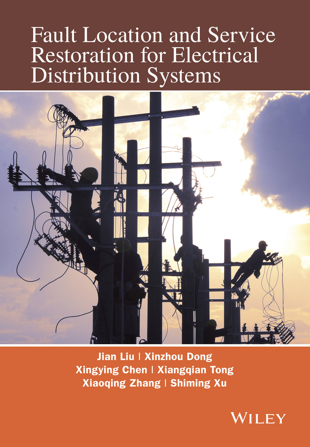 Xinzhou Dong Fault Location and Service Restoration for Electrical Distribution Systems цена 2017
