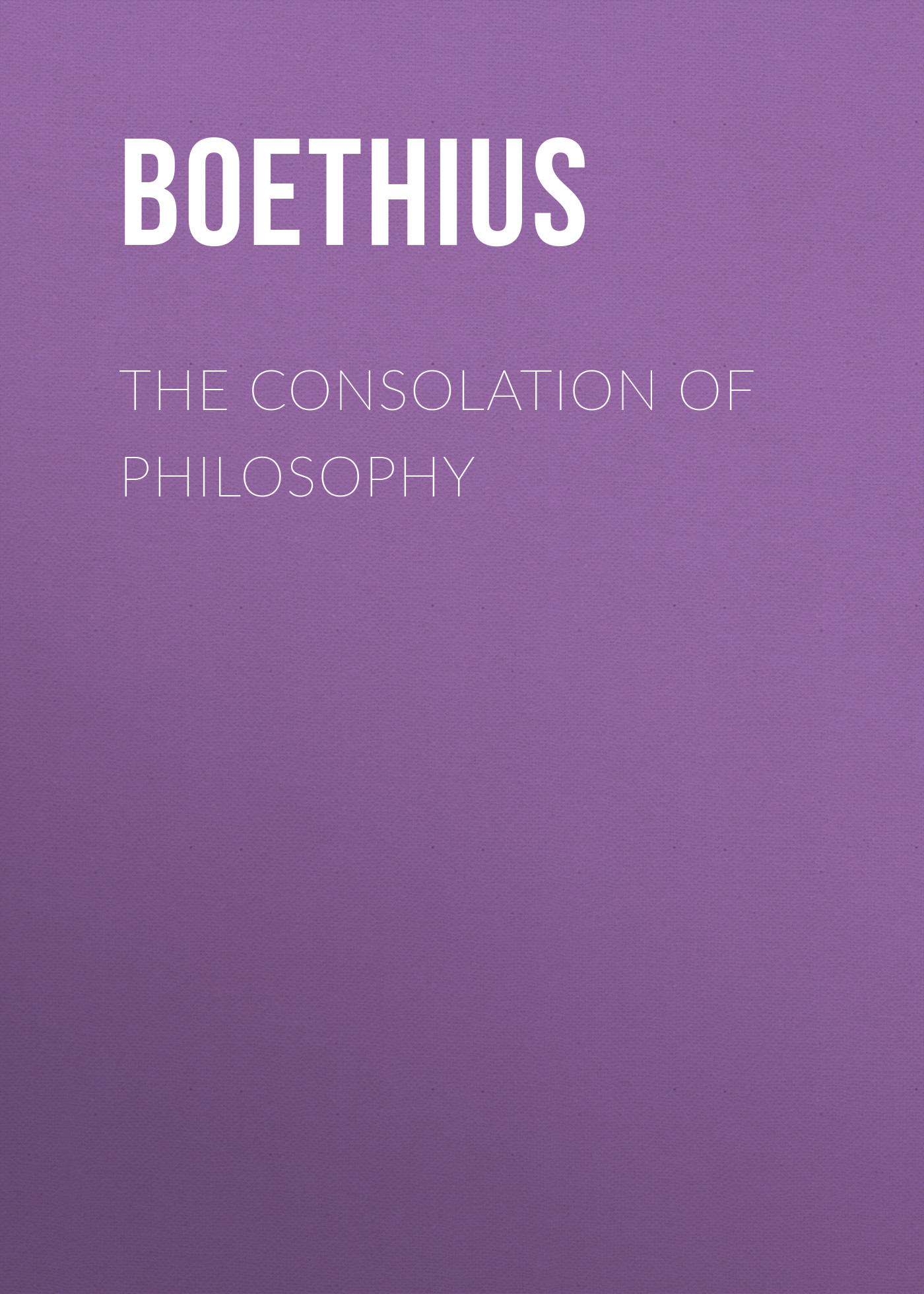 Boethius The Consolation of Philosophy
