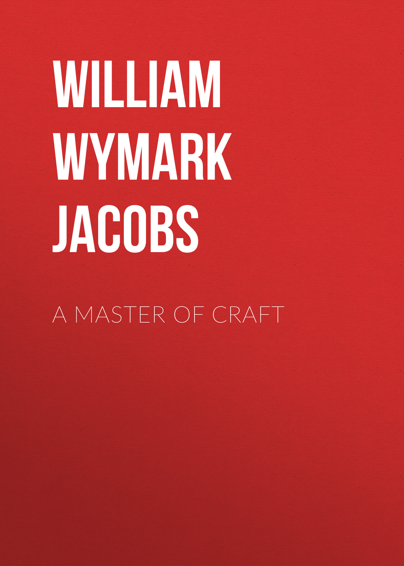 лучшая цена William Wymark Jacobs A Master Of Craft