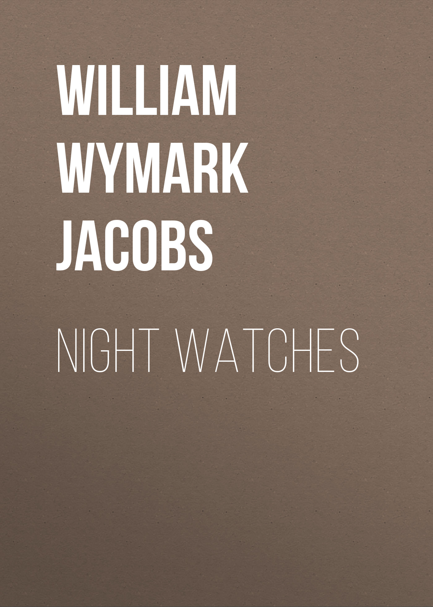 William Wymark Jacobs Night Watches william wymark jacobs breaking a spell