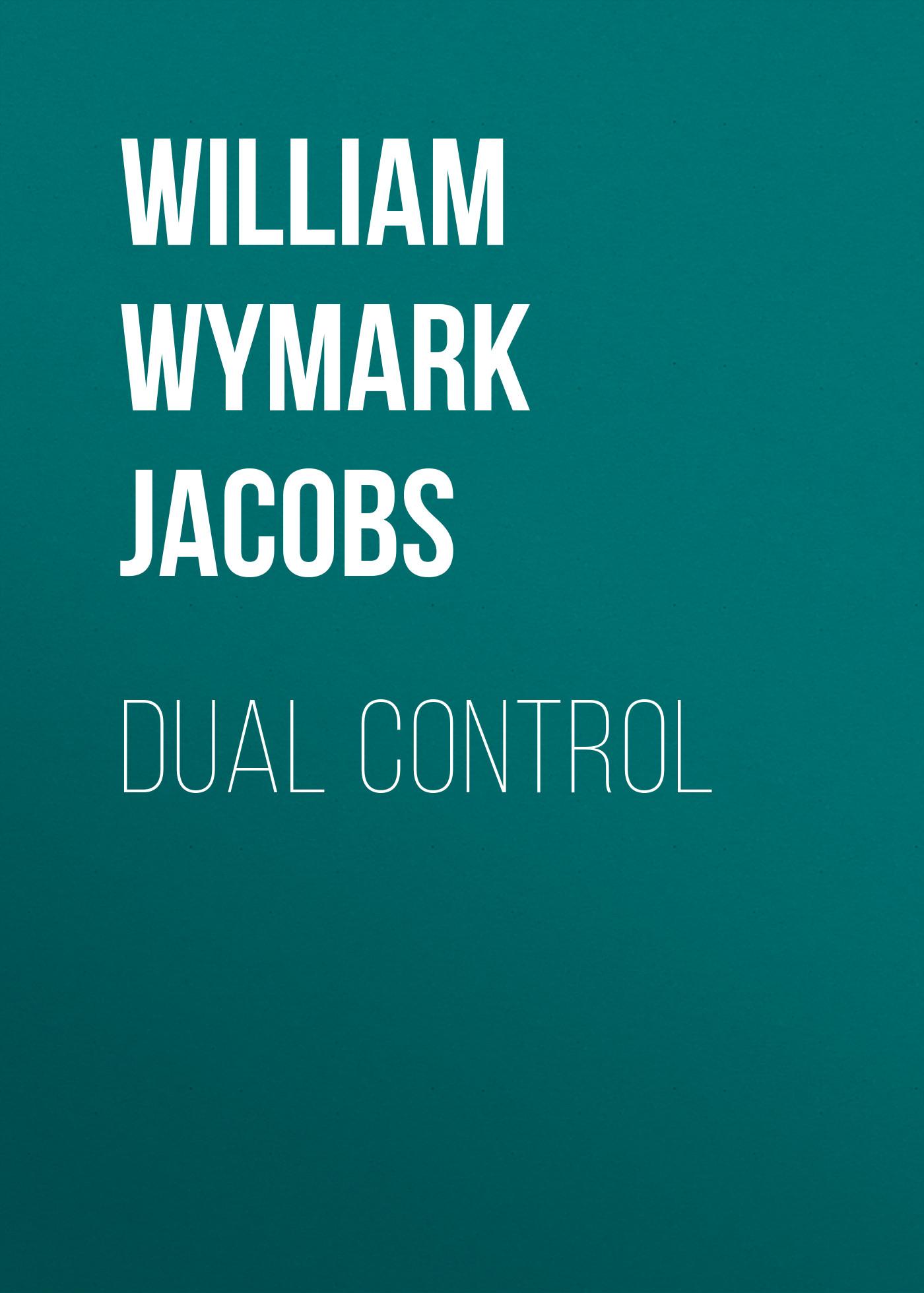William Wymark Jacobs Dual Control
