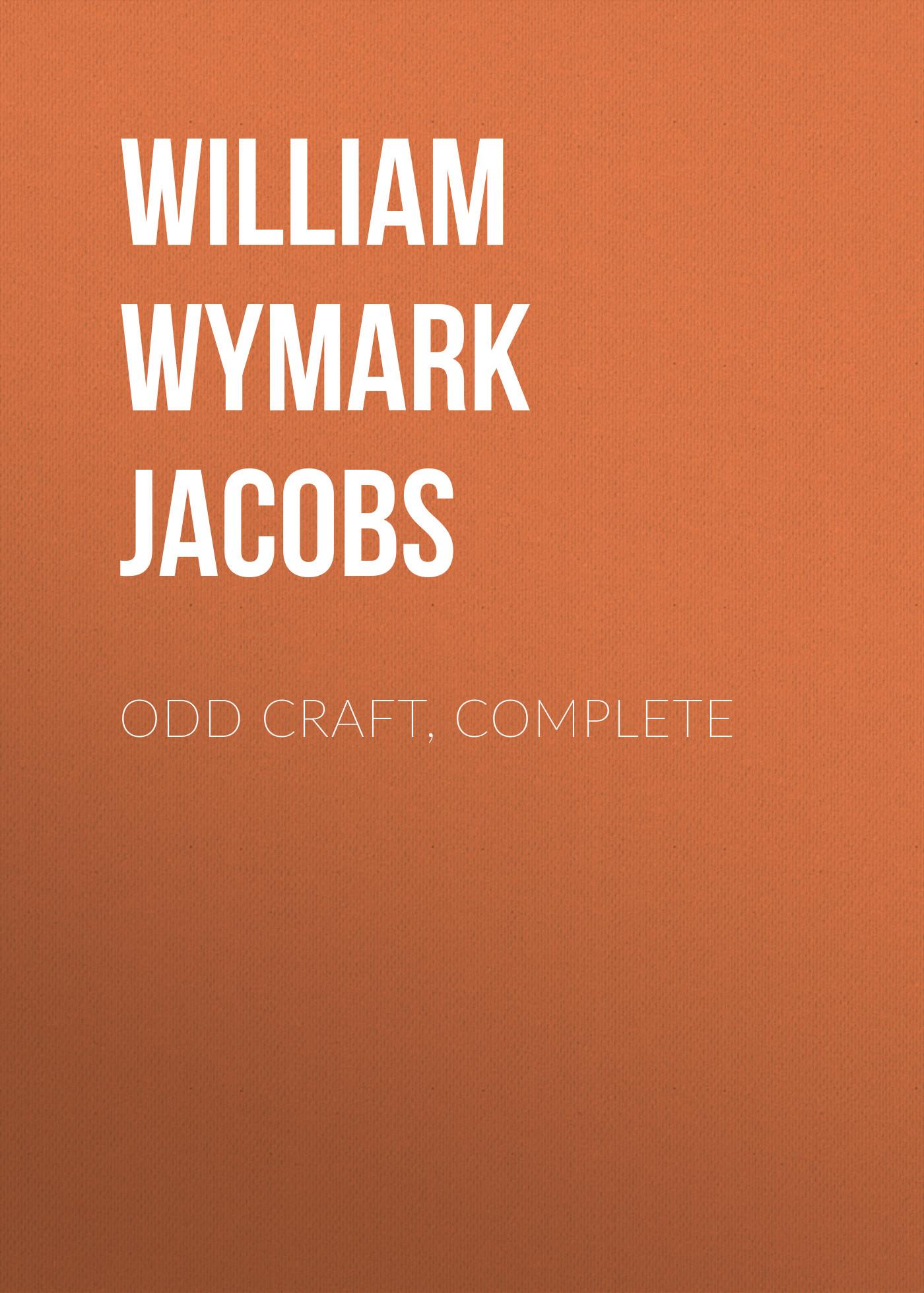 William Wymark Jacobs Odd Craft, Complete william wymark jacobs odd man out