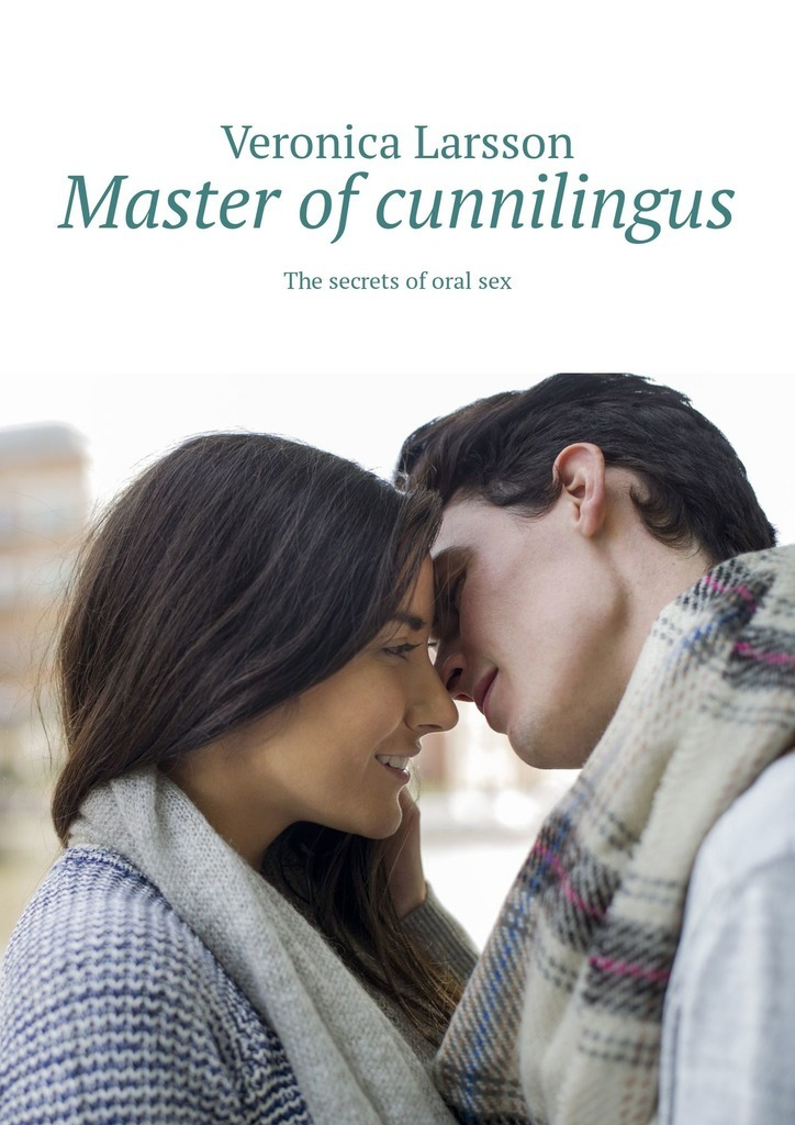 Veronica Larsson Master of cunnilingus. The secrets of oral sex