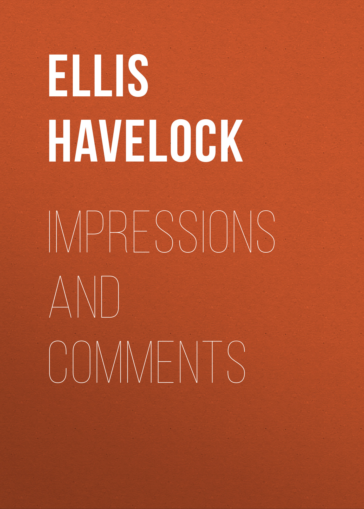 Ellis Havelock Impressions and Comments