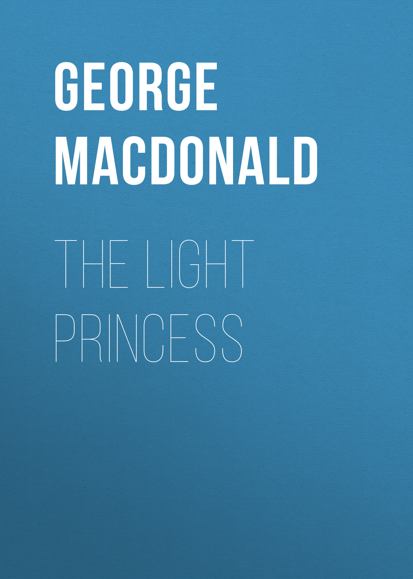 George MacDonald The Light Princess macdonald george the princess and curdie yesterday s classics