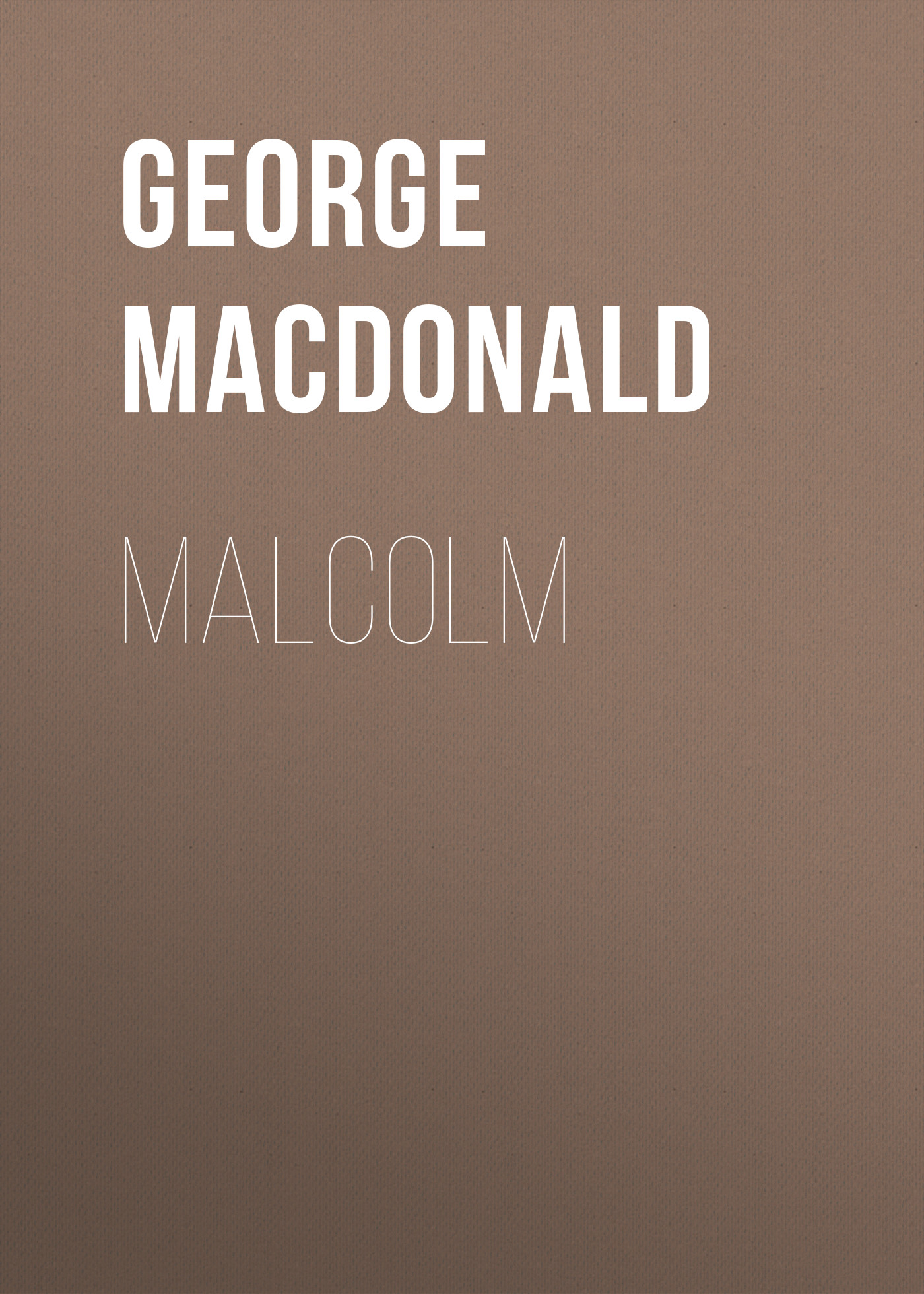 George MacDonald Malcolm george macdonald david elginbrod