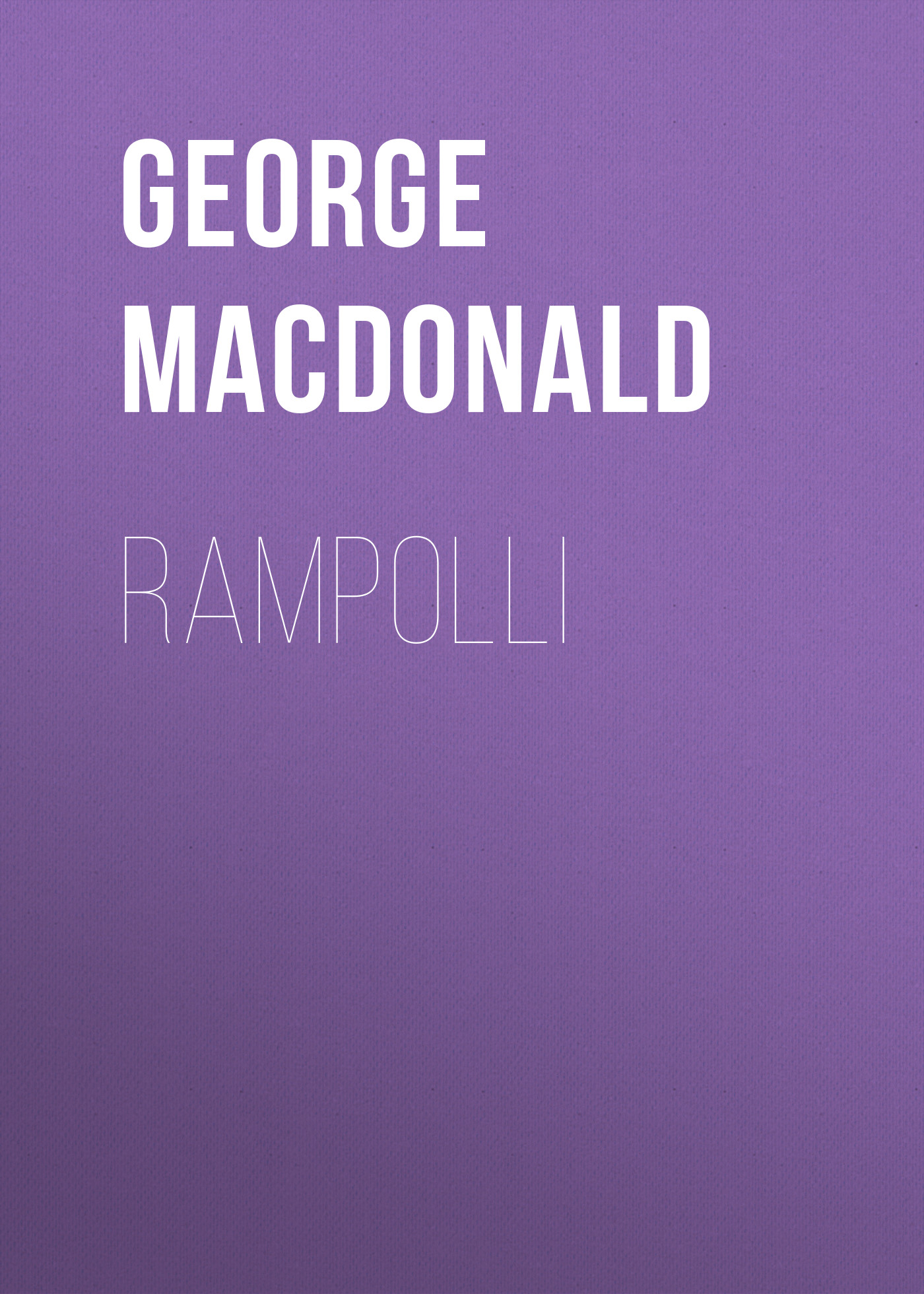 George MacDonald Rampolli george macdonald home again