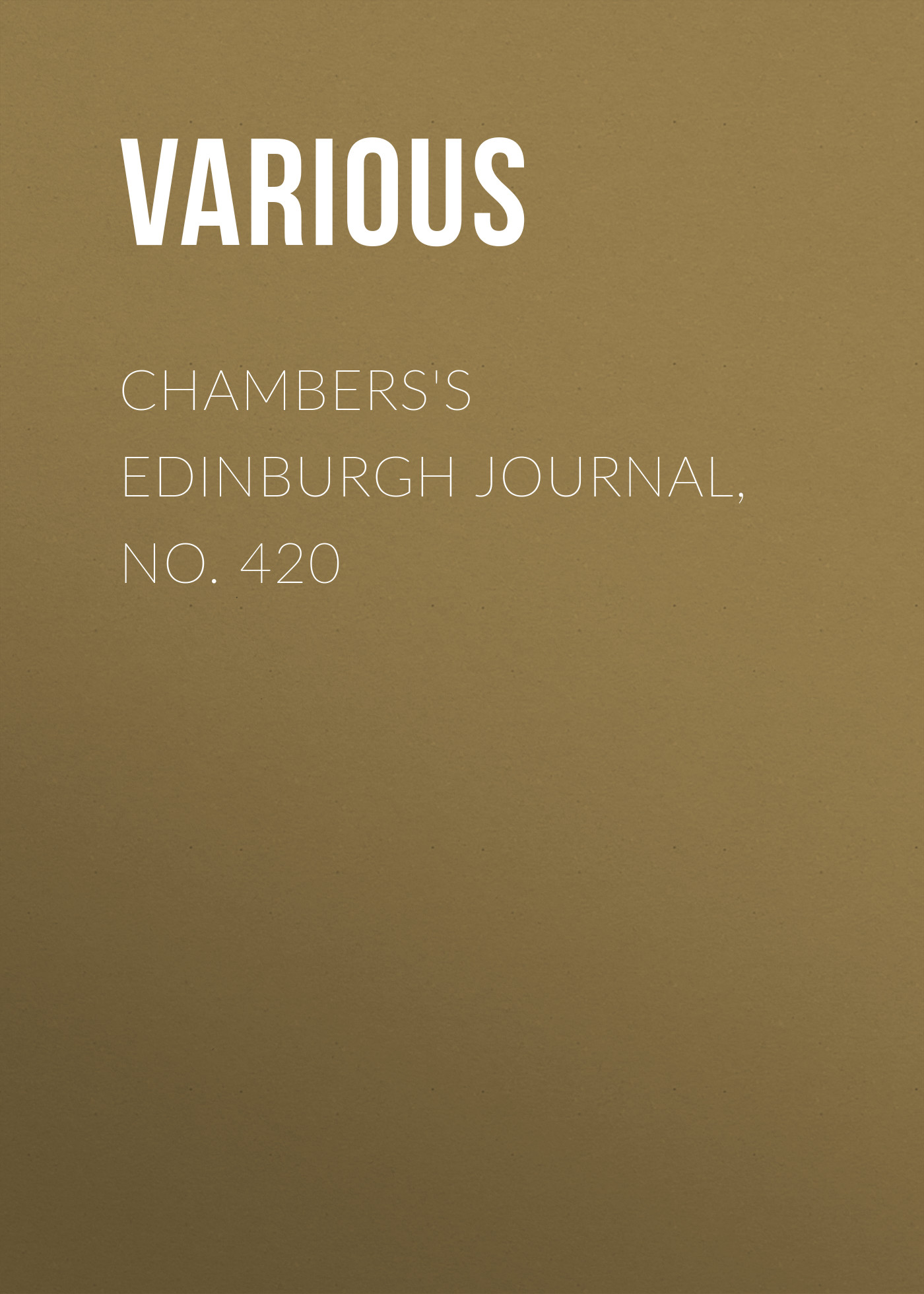 Various Chambers's Edinburgh Journal, No. 420 various chambers s edinburgh journal no 428