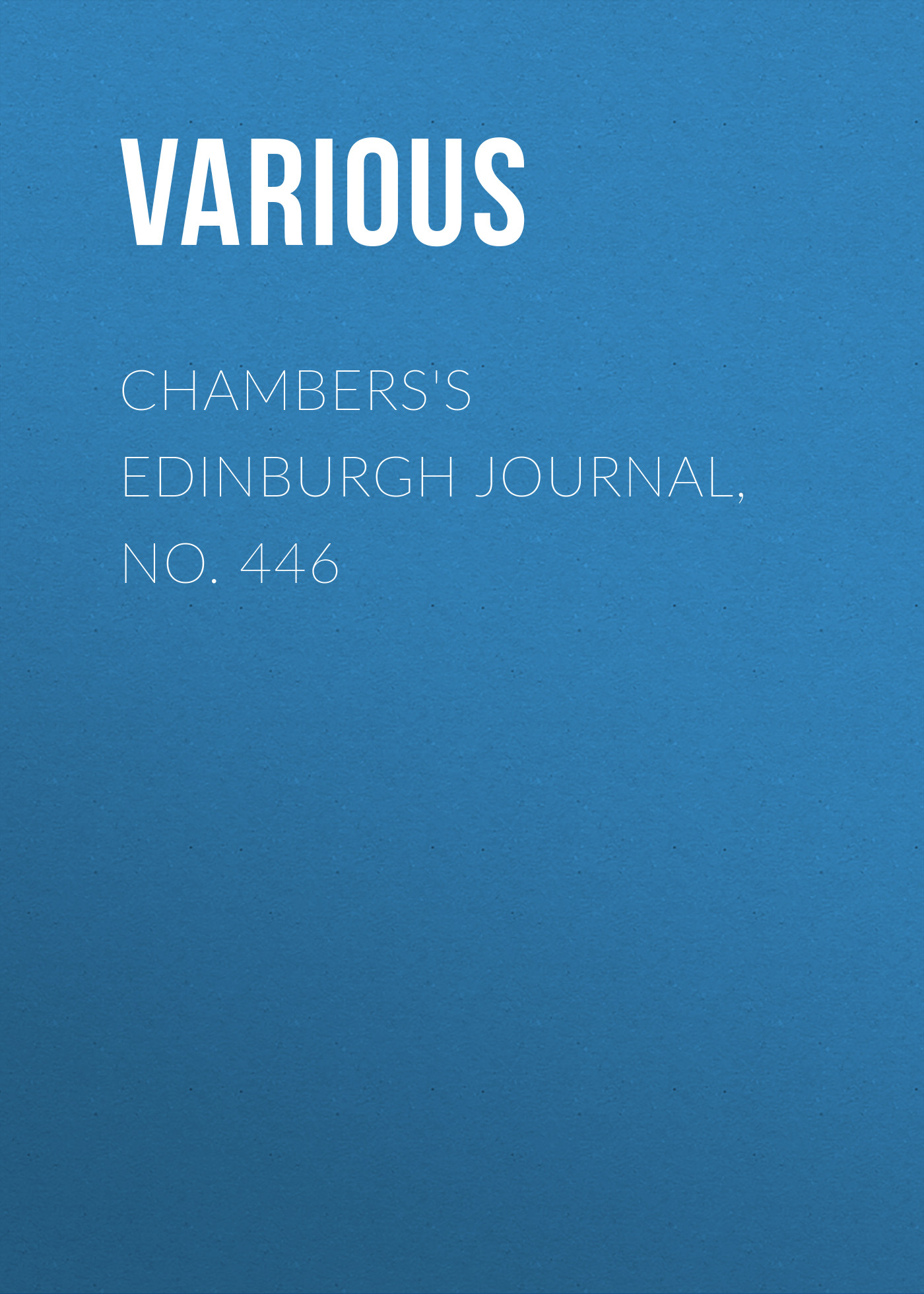 Various Chambers's Edinburgh Journal, No. 446 various chambers s edinburgh journal no 428