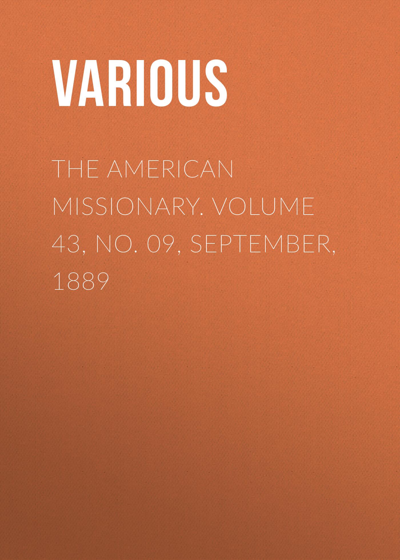 лучшая цена Various The American Missionary. Volume 43, No. 09, September, 1889