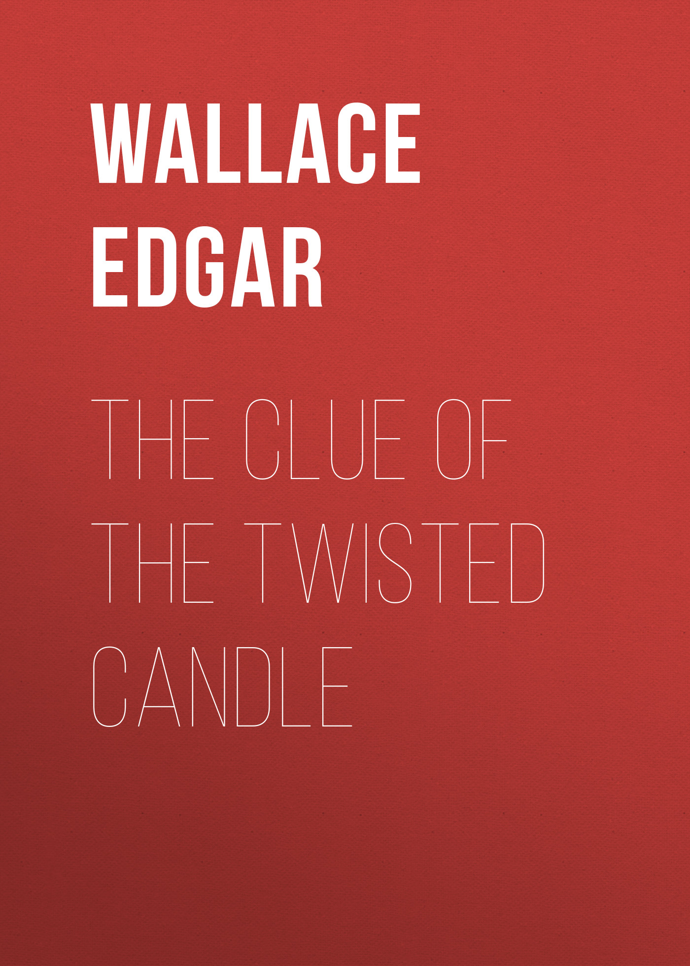 Wallace Edgar The Clue of the Twisted Candle esoteric crossword clue