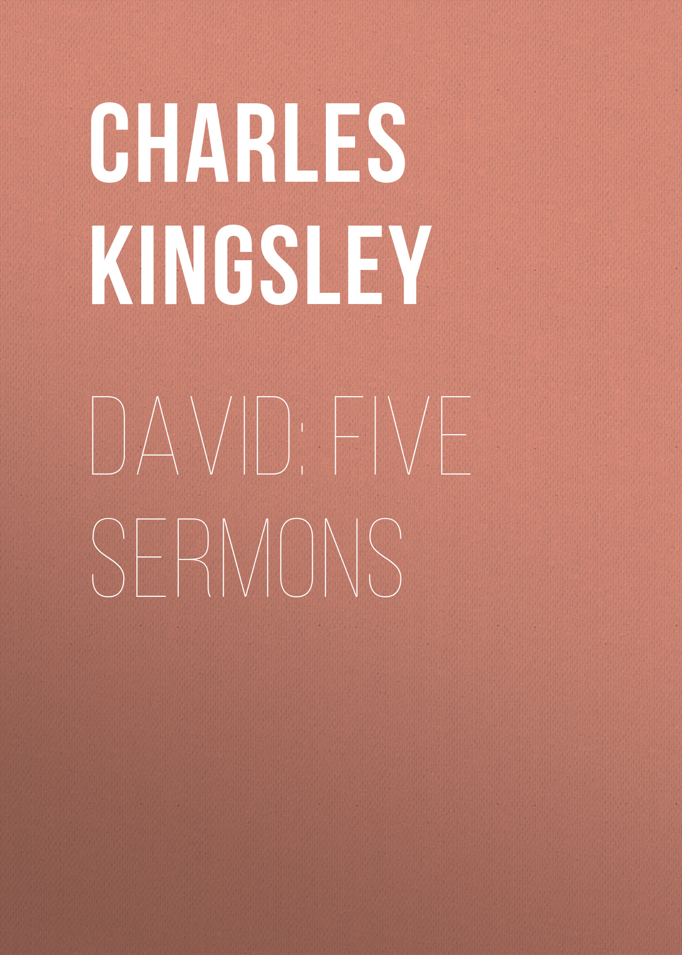 все цены на Charles Kingsley David: Five Sermons онлайн