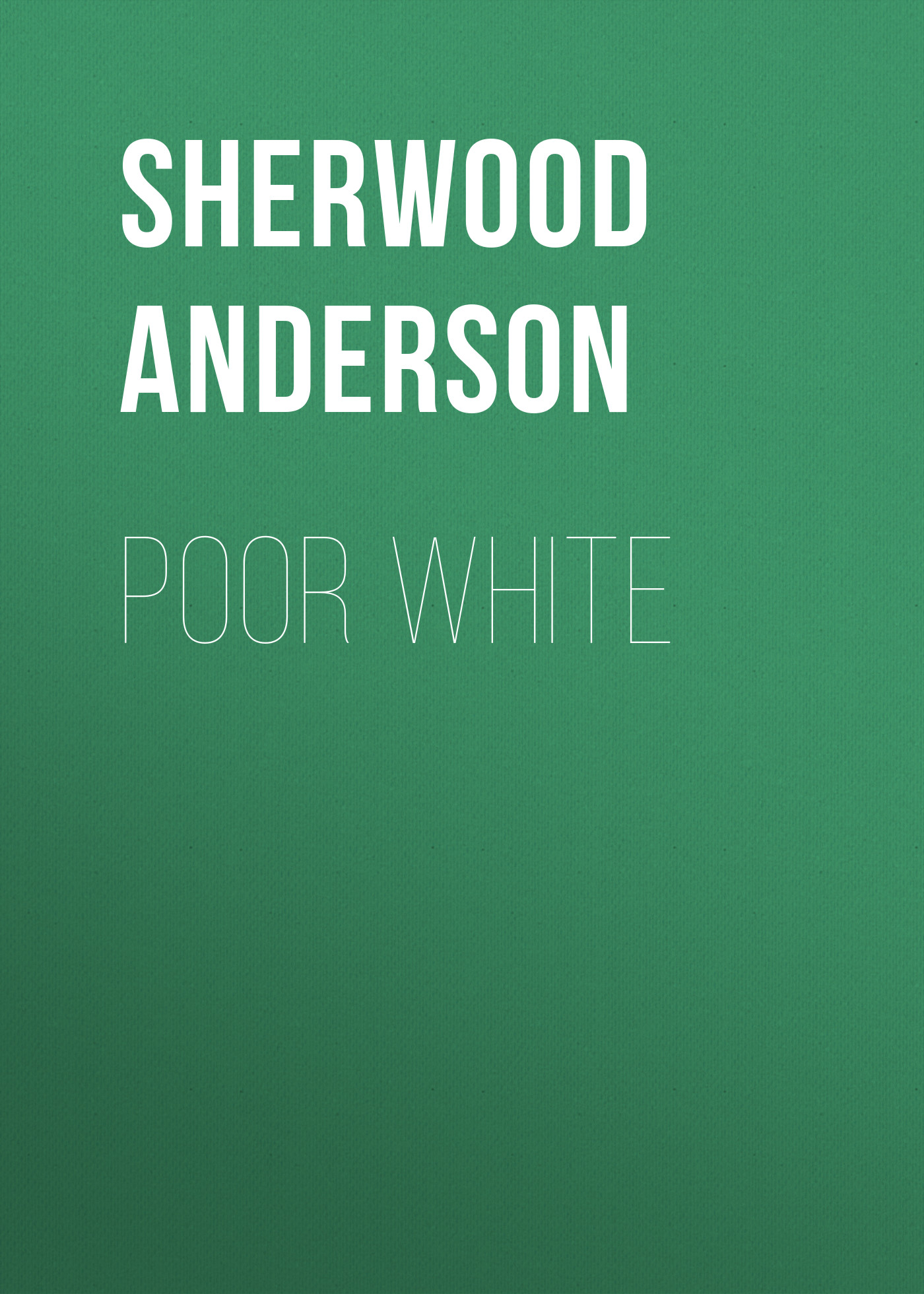 Sherwood Anderson Poor White