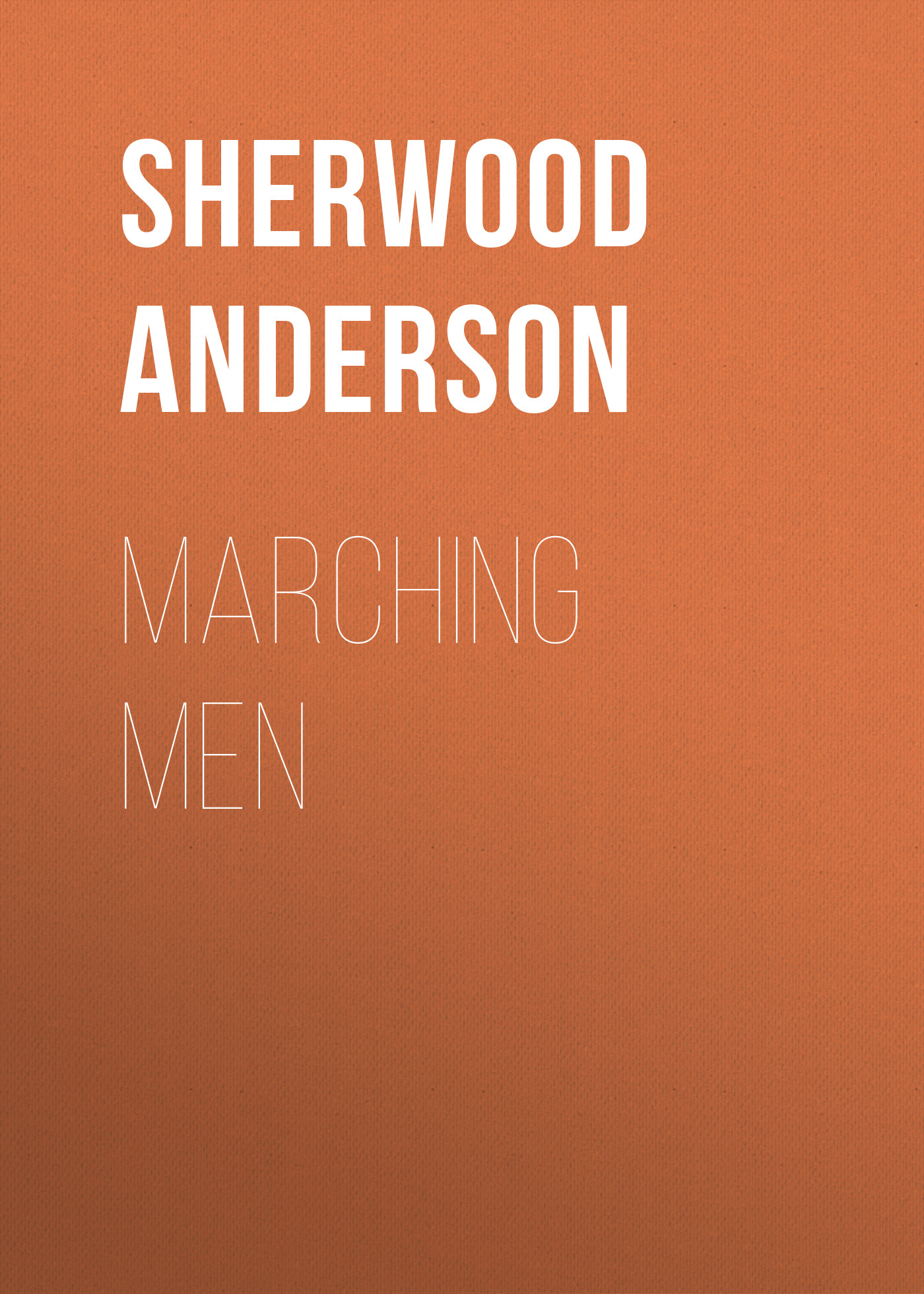 Sherwood Anderson Marching Men