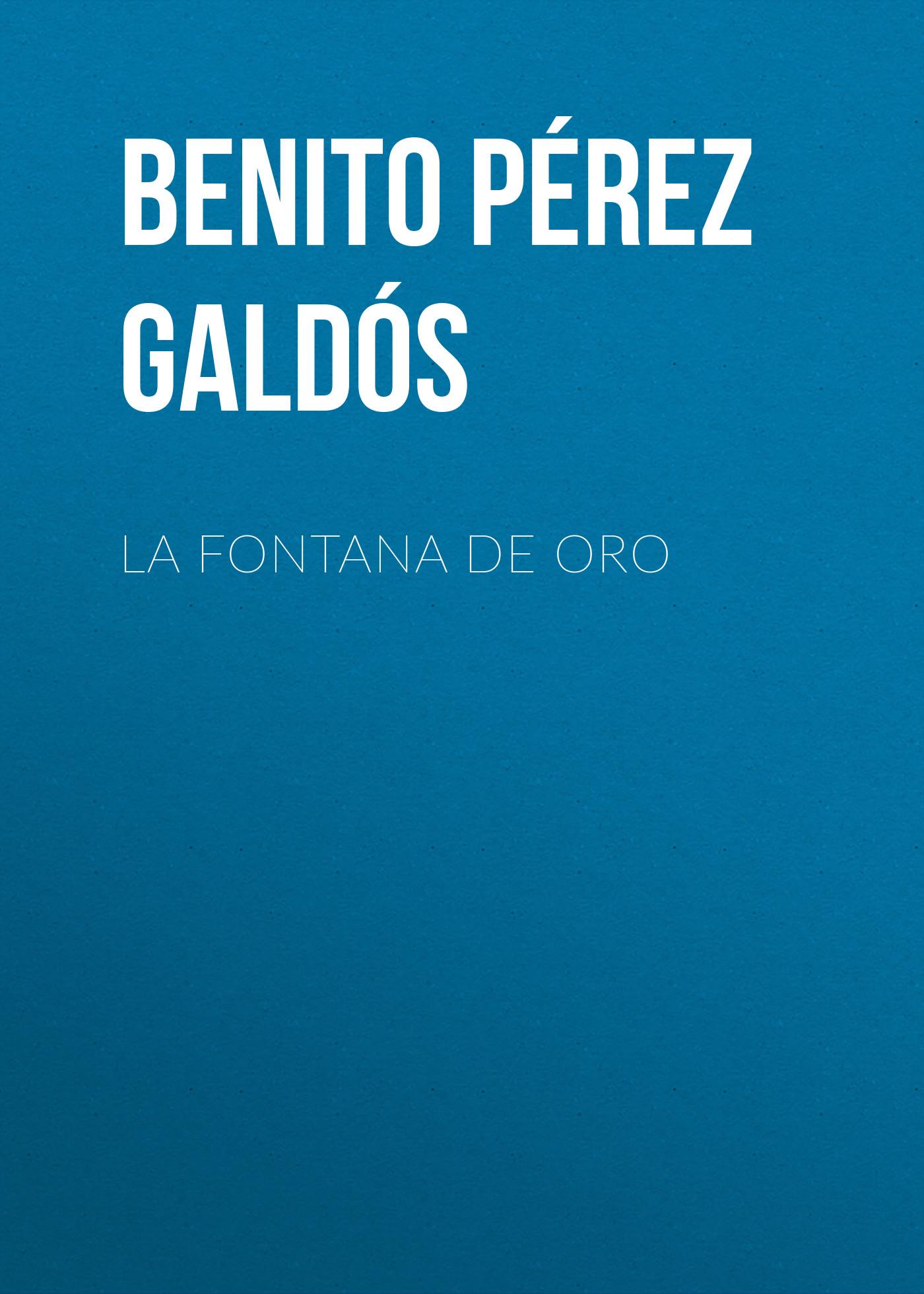 Benito Pérez Galdós La Fontana de Oro цены онлайн