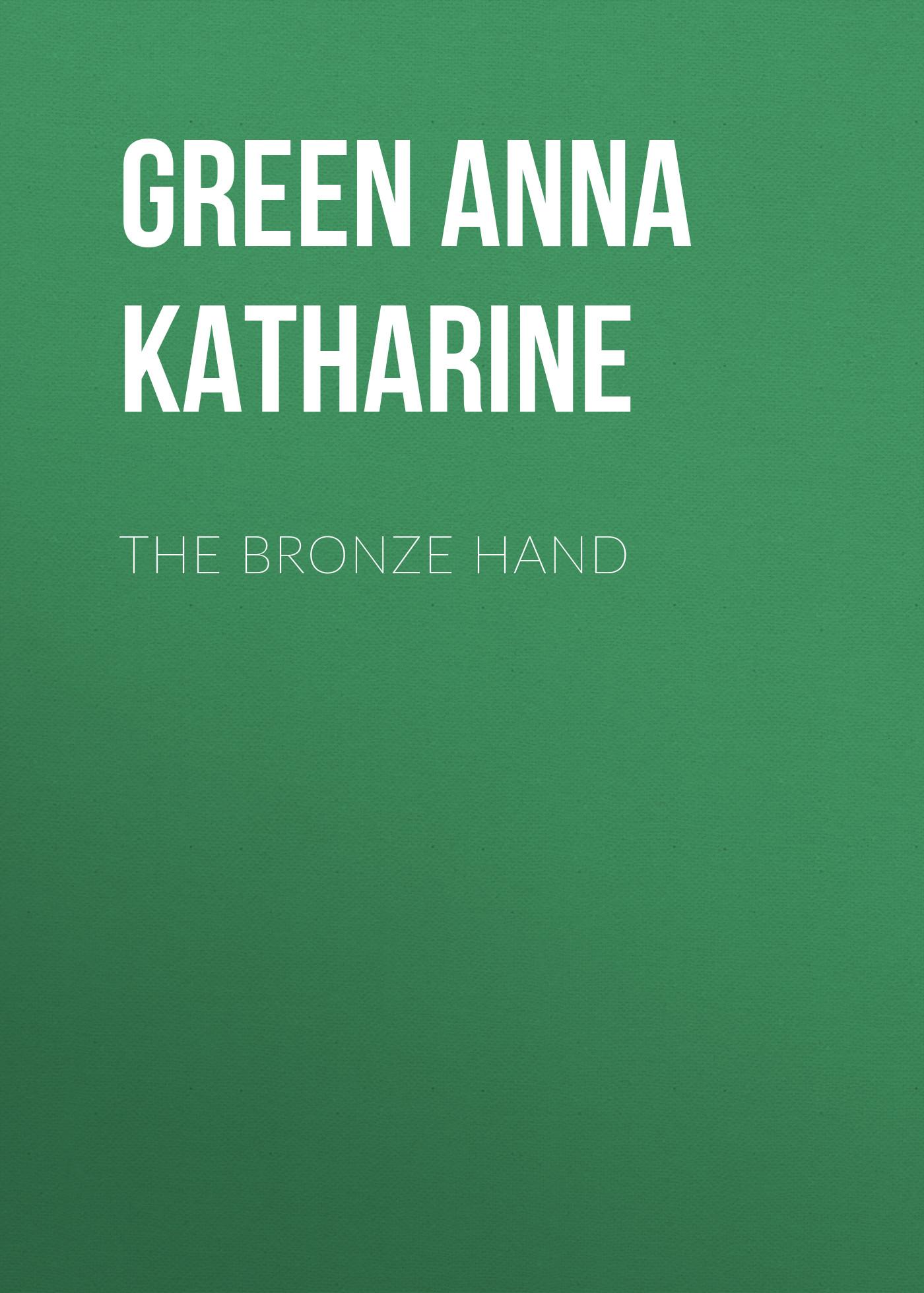 Green Anna Katharine The Bronze Hand green anna katharine hand and ring