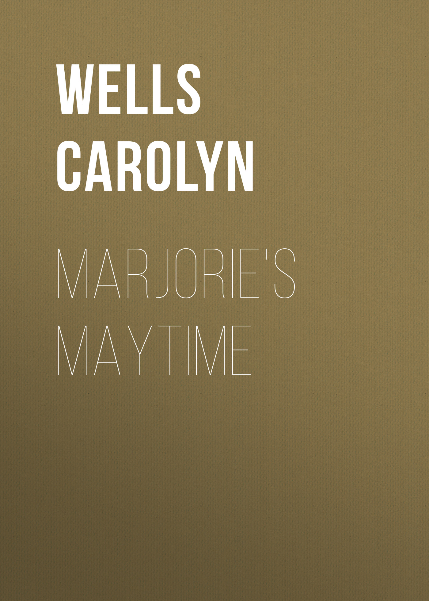 Wells Carolyn Marjorie's Maytime wells carolyn a parody anthology