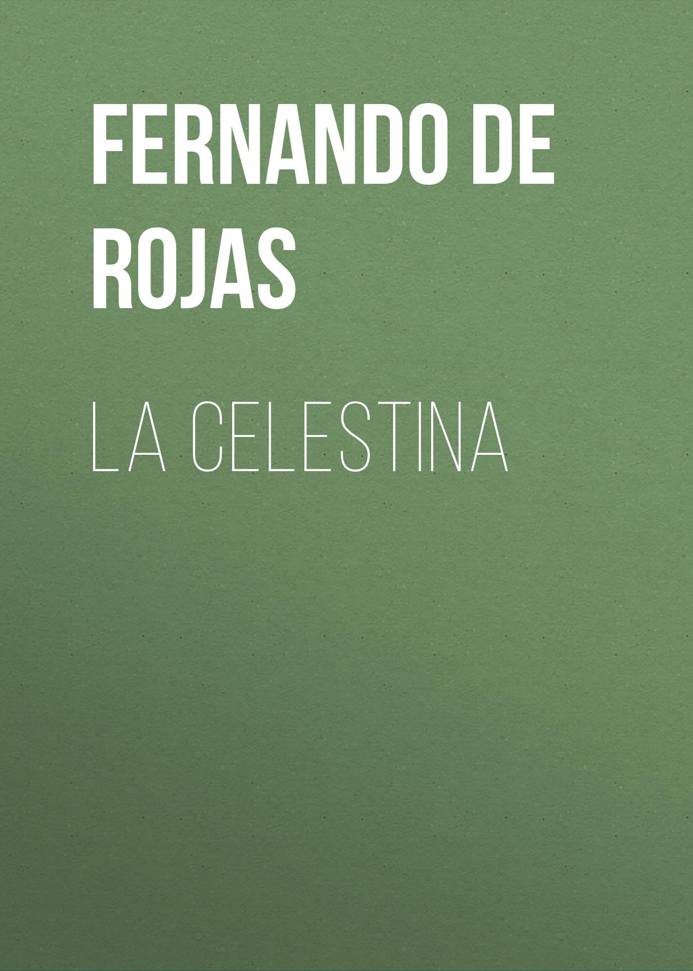Fernando de Rojas La Celestina la celestina