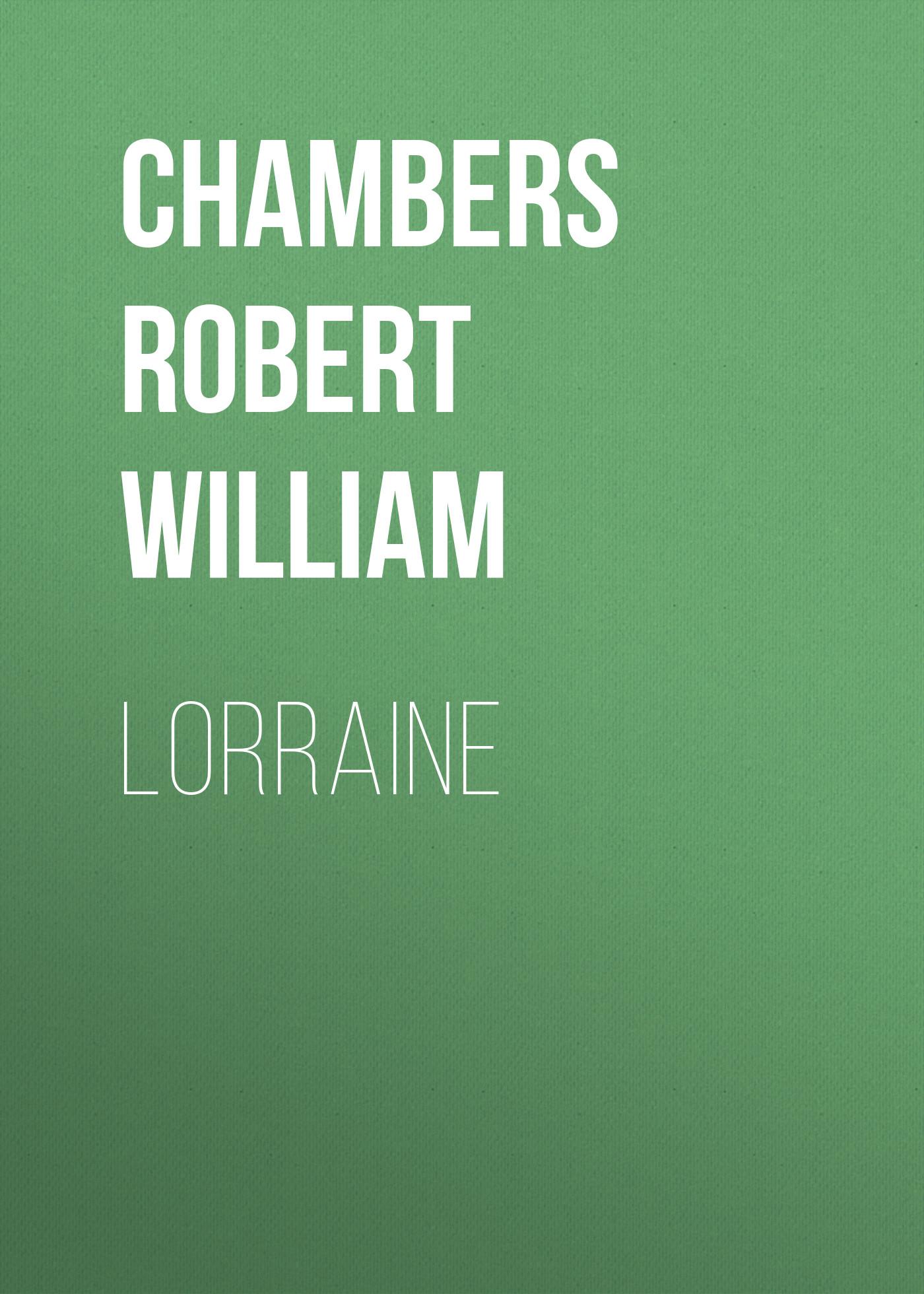Chambers Robert William Lorraine