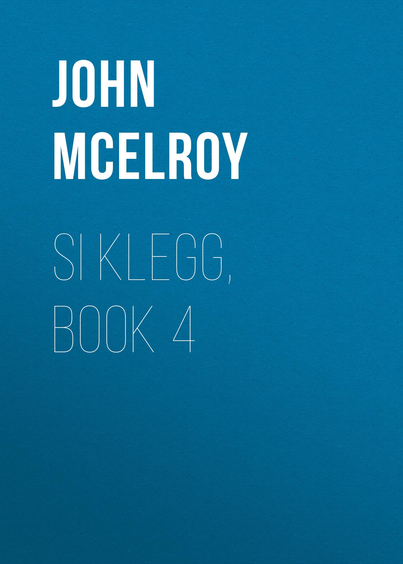 John McElroy Si Klegg, Book 4 цена