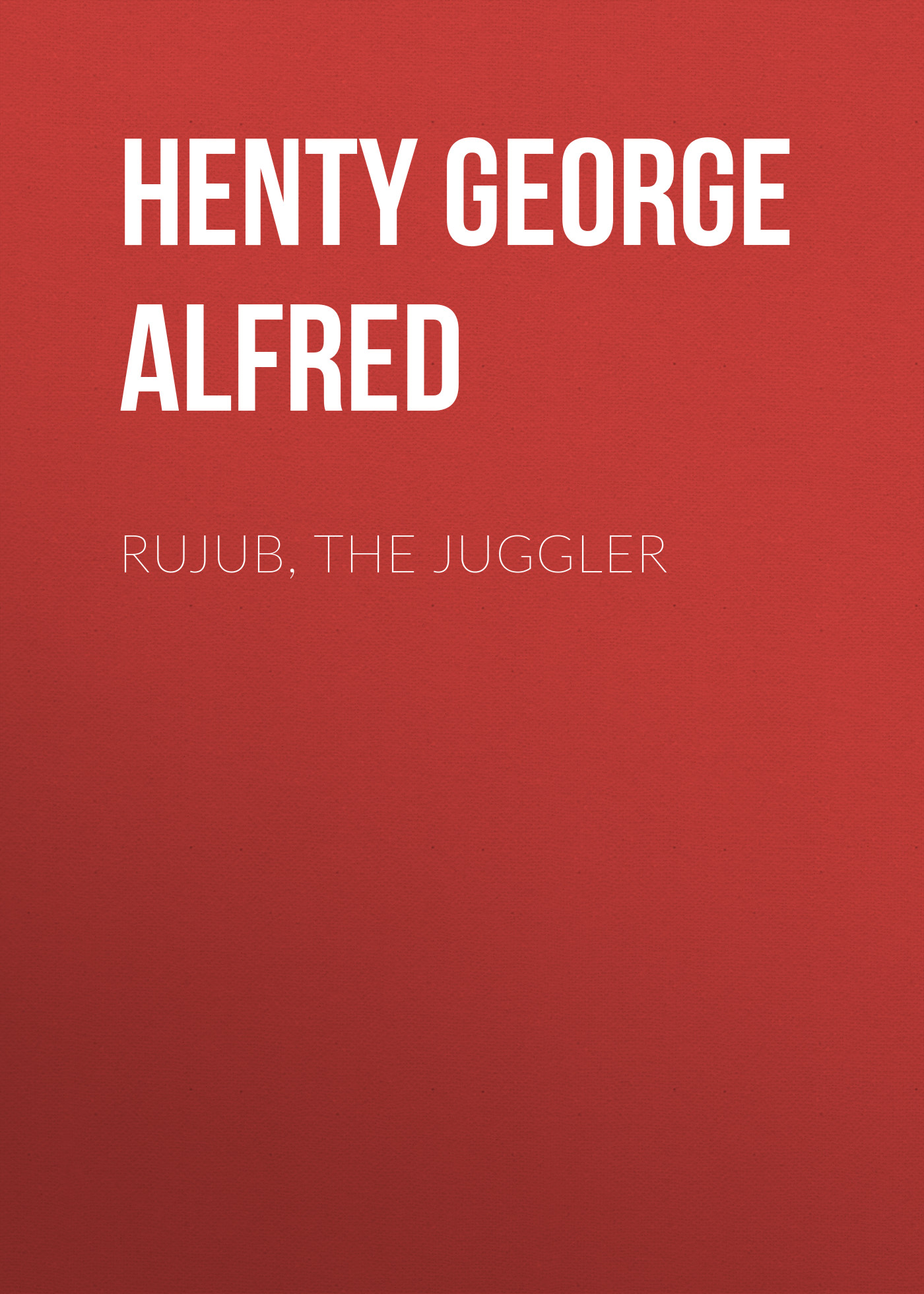 лучшая цена Henty George Alfred Rujub, the Juggler