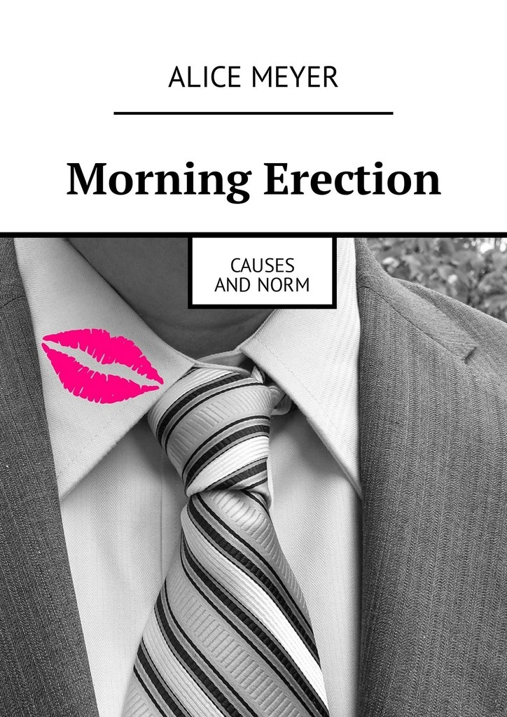 Alice Meyer Morning Erection. Causes and Norm as it is hamburg