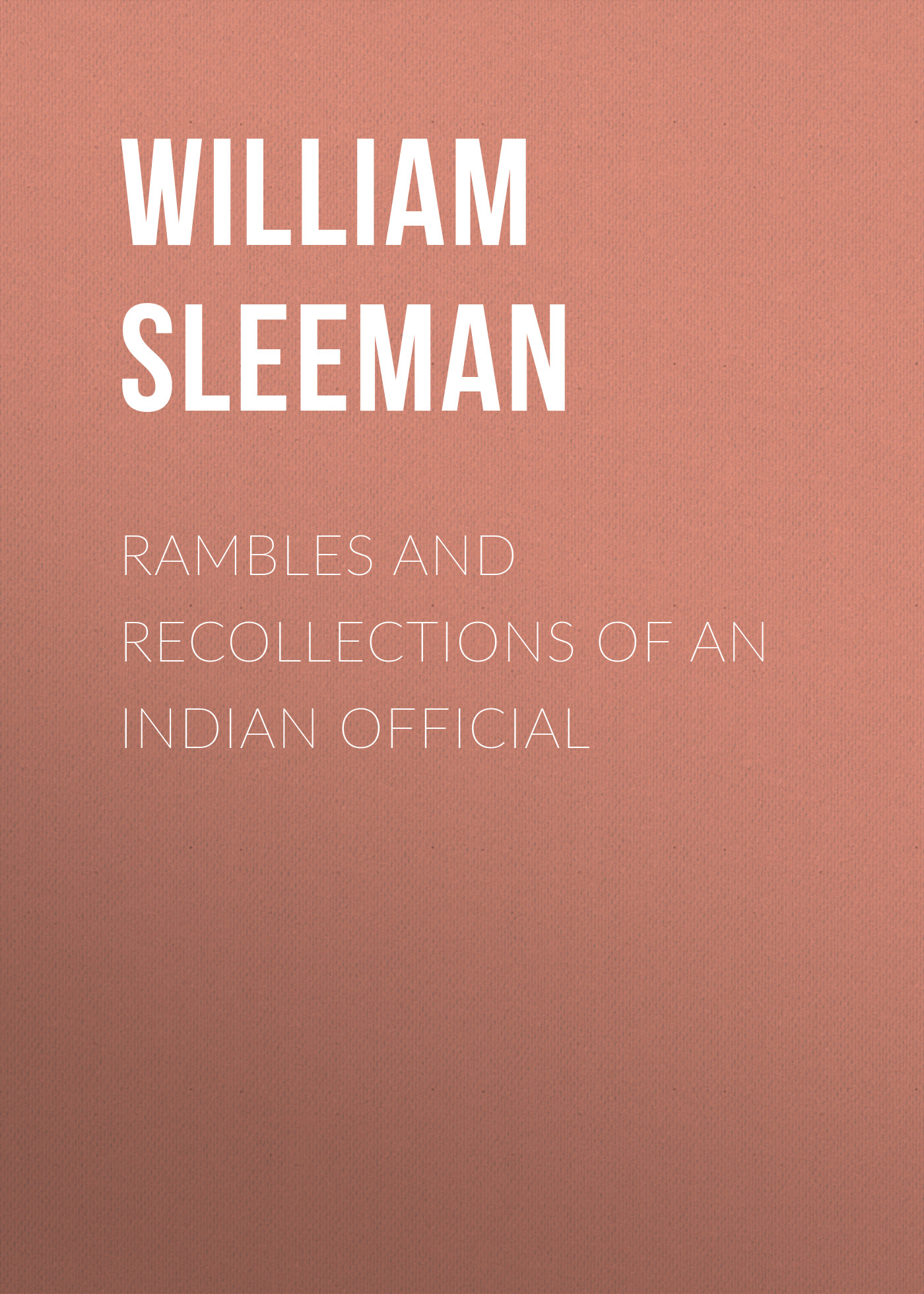William Sleeman Rambles and Recollections of an Indian Official frothingham octavius brooks recollections and impressions 1822 1890