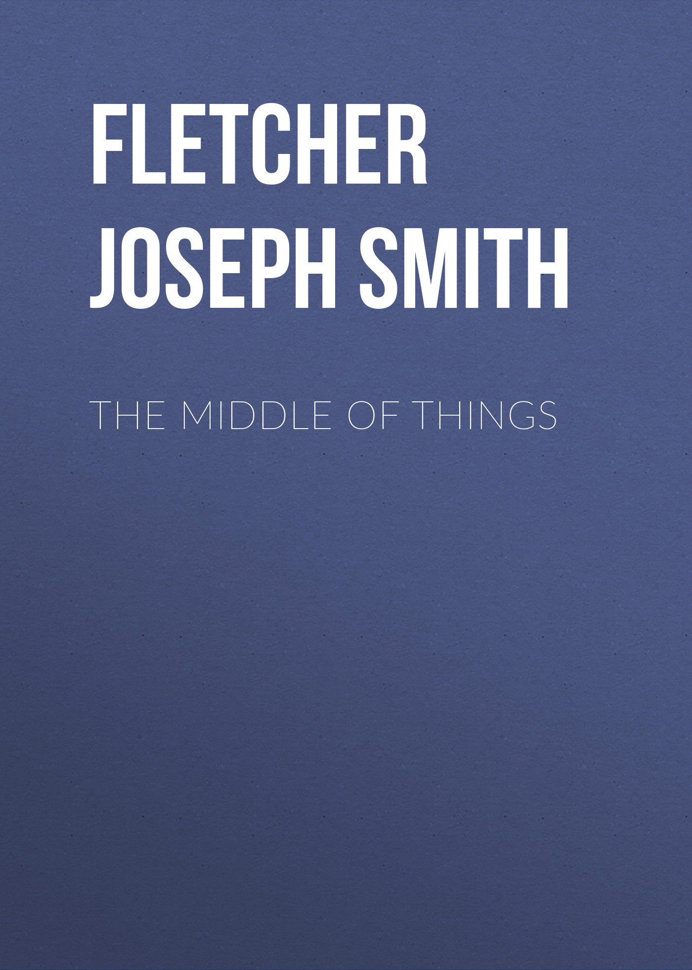 Fletcher Joseph Smith The Middle of Things fletcher joseph smith the orange yellow diamond
