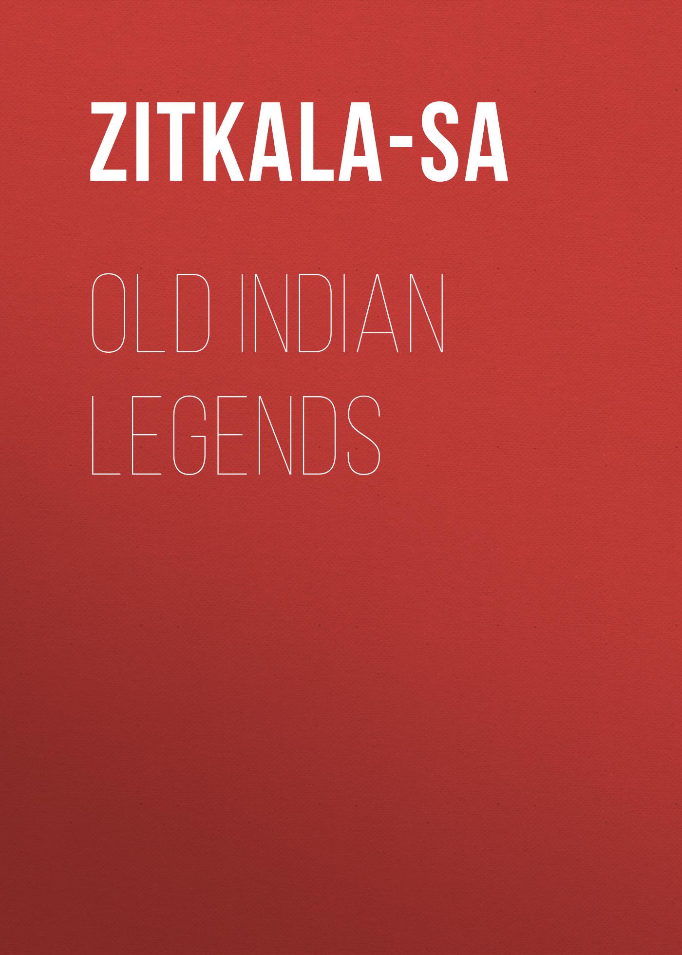 Zitkala-Sa Old Indian Legends все цены